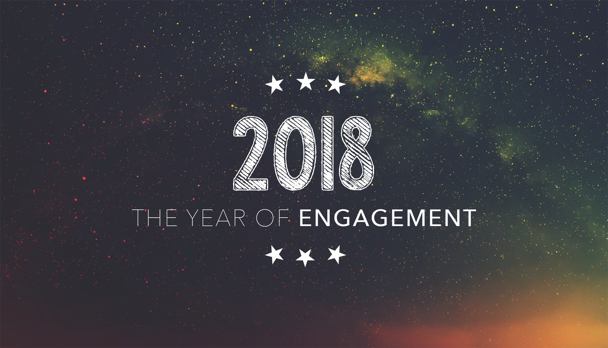 2018 - The Year of Engagement