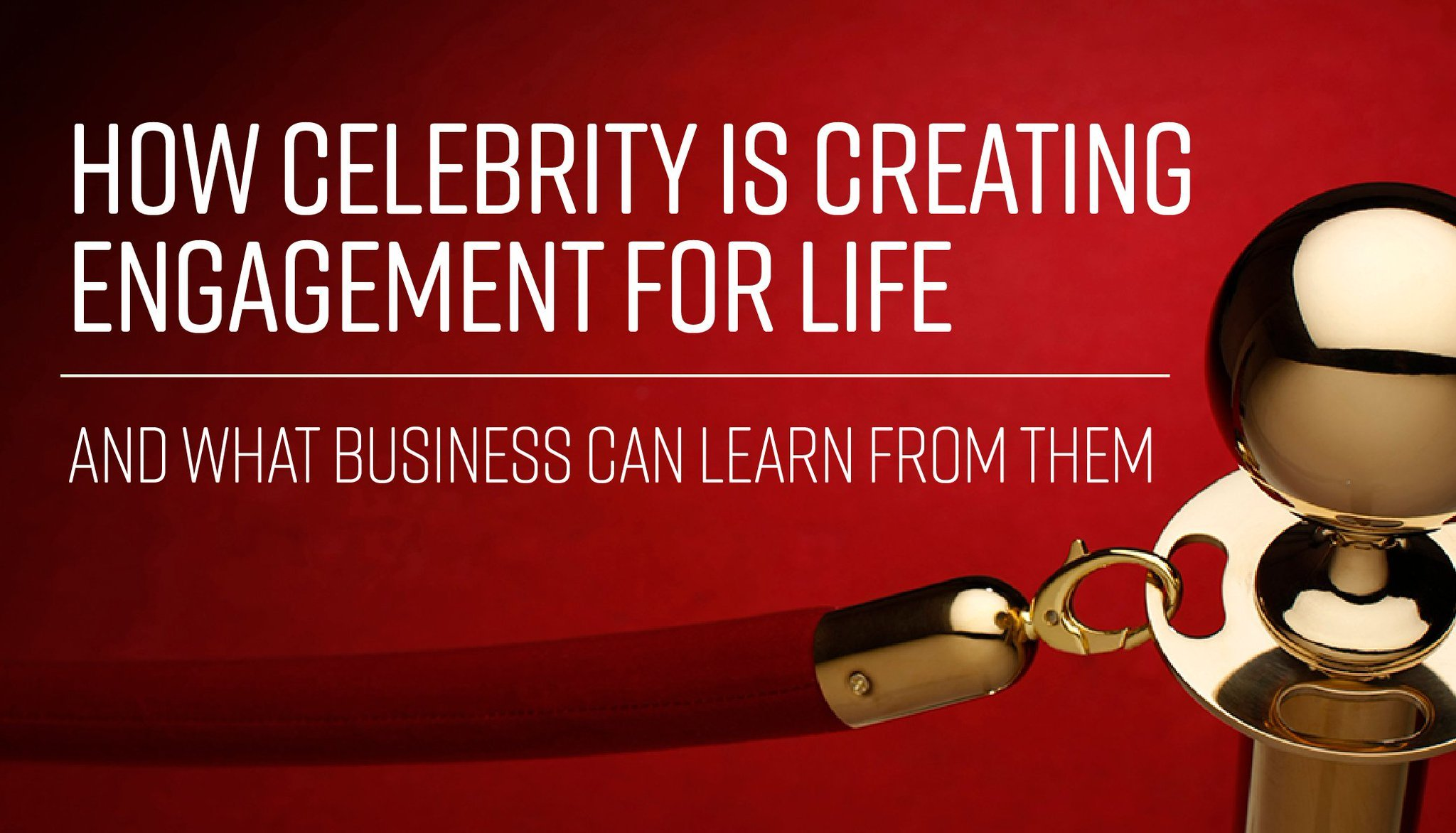 How Celebrities are Creating Engagement and What Business Can Learn From Them